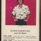 CHRIS CHRISTIAN--JUST SIT BACK Cassette Tape