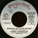 "CHRIS CHRISTIAN--""""MIRROR OF YOUR HEART"""" (4:04)/""""SING HALLELUJAH"""" (3:20) 45 RPM 7"""" Vinyl"