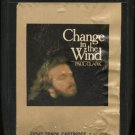 PAUL CLARK--CHANGE IN THE WIND 8-Track Tape