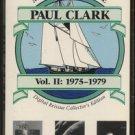 PAUL CLARK--MINSTREL'S VOYAGE VOL. II: 1975-1979 Cassette Tape