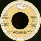 "TERRY CLARK--""""THE BATTLE BELONGS TO THE LORD"""" (3:28) (BOTH SIDES STEREO) 45 RPM 7"""" Vinyl"