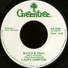 "LAURA COMPTON--""""WATCH & PRAY"""" (3:53) (BOTH SIDES STEREO) 45 RPM 7"""" Vinyl"