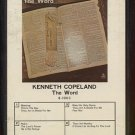KENNETH COPELAND--THE WORD 8-Track Tape