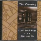 THE CROSSING--LOOK BOTH WAYS/RISE AND GO Compact Disc (CD)