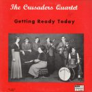 THE CRUSADERS QUARTET--GETTING READY TODAY Vinyl LP