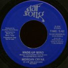 "MORGAN CRYAR--""""MADE-UP MIND"""" (5:42) (BOTH SIDES STEREO) 45 RPM 7"""" Vinyl"