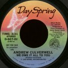 "ANDREW CULVERWELL--""""WE OWE IT ALL TO YOU"""" (3:31)/""""MAY THIS BE THE PLACE"""" (3:36) 45 RPM 7"""" Vinyl"