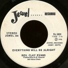 "REV. CLAY EVANS--""""EVERYTHING WILL BE ALRIGHT"""" (3:55)/""""SAVE ME LORD"""" (4:15) 45 RPM 7"""" Vinyl"