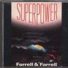 FARRELL & FARRELL--SUPERPOWER Compact Disc (CD)