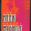 FARRELL AND FARRELL--THE MEEK AND THE MIGHTY Cassette Tape