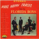 FLORIDA BOYS--MAKE HAPPY TRACKS WITH THE FLORIDA BOYS Vinyl LP