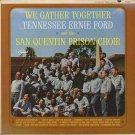 TENNESSEE ERNIE FORD--WE GATHER TOGETHER Vinyl LP