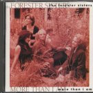 THE FORESTER SISTERS--MORE THAN I AM Compact Disc (CD)