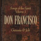 DON FRANCISCO--GENESIS & JOB: SONGS OF THE SPIRIT VOLUME 1 Cassette Tape