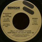 "BILLY AND SARAH GAINES--""""HOW GREAT HIS HEART MUST BE"""" (4:14) (BOTH SIDES STEREO) 45 RPM 7"""" Vinyl"