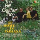 BILL GAITHER TRIO--AT HOME...IN INDIANA Vinyl LP