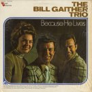 THE BILL GAITHER TRIO--BECAUSE HE LIVES Vinyl LP