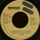 "GLAD--""""DEPENDING ON YOUR LOVE"""" (4:19) (BOTH SIDES STEREO) 45 RPM 7"""" Vinyl"