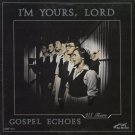 GOSPEL ECHOES V.S. TEAM--I'M YOURS, LORD Vinyl LP