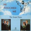 THE GOSPEL TONES--HE TOUCHED ME Vinyl LP