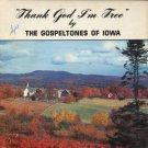 THE GOSPELTONES OF IOWA--THANK GOD I'M FREE Vinyl LP
