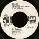 "AL GREEN--""""BLESSED"""" (4:02) (BOTH SIDES STEREO) 45 RPM 7"""" Vinyl"