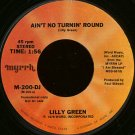 "LILLY GREEN--""""AIN'T NO TURNIN' ROUND"""" (1:56)/""""MISTY MORNING"""" (4:28) 45 RPM 7"""" Vinyl"