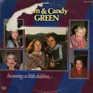 TOM & CANDY GREEN--BECOMING AS LITTLE CHILDREN Vinyl LP