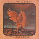 PAM MARK HALL--THIS IS NOT A DREAM Vinyl LP