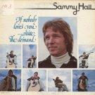 SAMMY HALL--IF NOBODY LOVES YOU...CREATE THE DEMAND Vinyl LP