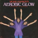 VICKIE HANSON--AEROBIC GLOW: FITNESS IN ACTION Vinyl LP