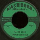 "HARMONIZING FIVE--""""I'LL GO LORD"""" (2:40)/""""LIVE BY THE LORD'S PRAYER"""" (2:38) 45 RPM 7"""" Vinyl"