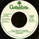 "HARVEST--""""YOU ARE MY KEEPER"""" (3:58) (BOTH SIDES STEREO) 45 RPM 7"""" Vinyl"