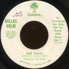 "DALLAS HOLM--""""RISE AGAIN"""" (4:30) (STEREO/MONO) 45 RPM 7"""" Vinyl"
