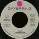 "DALLAS HOLM--""""HEAL ME"""" (5:34) (BOTH SIDES STEREO) 45 RPM 7"""" Vinyl"