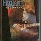LARRY HOWARD--REDEEMED Cassette Tape