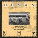 "HUMAN CONDITION--""""HERE THE MORNING AFTER"""" (3:33)/""""FAITH SOMEHOW"""" (4:04) Compact Disc (CD)"