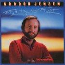 GORDON JENSEN--FIGHTING THE FIGHT Vinyl LP