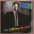 "GORDON JENSEN--""""GOD STILL LOVES THE WORLD"""" (4:09) (BOTH SIDES STEREO) 45 RPM 7"""" Vinyl"