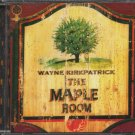 WAYNE KIRKPATRICK--THE MAPLE ROOM Compact Disc (CD)