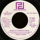 """ANGIE LEWIS--""""""""WORLD TURNS SLOWER"""""""" (4:24) (BOTH SIDES STEREO) 45 RPM 7"""""""" Vinyl"""