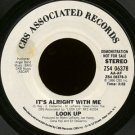 "LOOK UP--""""IT'S ALRIGHT WITH ME"""" (3:52) (STEREO/STEREO) 45 RPM 7"""" Vinyl"