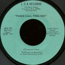 "CLARENCE LOOS--""""PHONE CALL FROM GOD"""" 45 RPM 7"""" Vinyl"