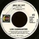 """LOS CAMINANTES--""""""""AMOR QUE NACE""""""""/""""""""QUE ME VAS A DEJAR"""""""" 45 RPM 7"""""""" Vinyl"""