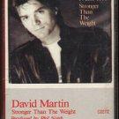 DAVID MARTIN--STRONGER THAN THE WEIGHT Cassette Tape