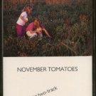 KEN MEDEMA--NOVEMBER TOMATOES Cassette Tape