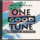KEN MEDEMA--ONE GOOD TUNE DESERVES ANOTHER Compact Disc (CD)