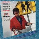 MICHAEL JAMES MURPHY--NO KIDNAP TODAY Vinyl LP