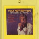 TOM NETHERTON--MY FAVORITE HYMNS 8-Track Tape