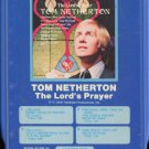 TOM NETHERTON--THE LORD'S PRAYER 8-Track Tape